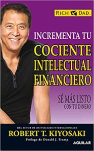 Incrementa Tu Cociente Intelectual Financiero - Robert T. Kiyosaki